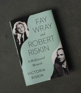 A copy of Victoria Riskin's Fay Wray and Robert Riskin: A Hollywood Memoir